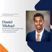 Undergraduate Research Fellow Spotlight – Daniel Michael