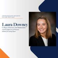 Undergraduate Research Fellow Spotlight - Laura Downey
