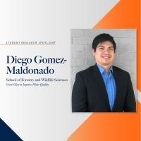 Student Research Spotlight - Diego Gomez-Maldonado
